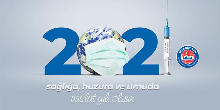 2021, Sağlığa, Huzura ve Umuda Vuslat Yılı Olsun
