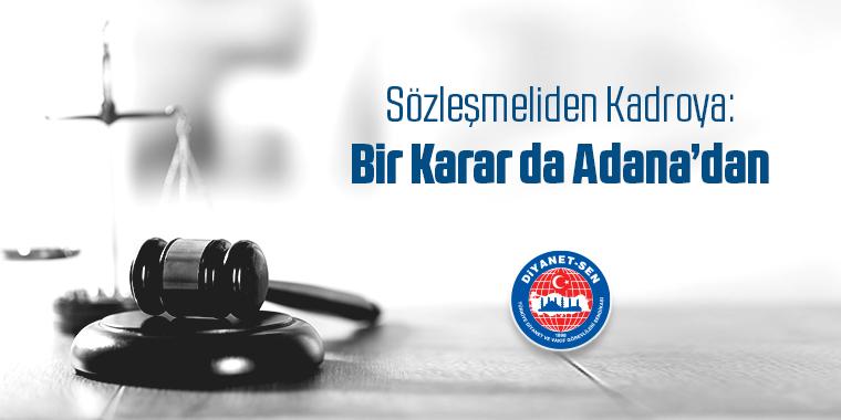Sözleşmeliden Kadroya: Bir Karar da Adana'dan