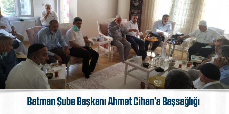 Batman Şube Başkanı Ahmet Cihan'a Başsağlığı
