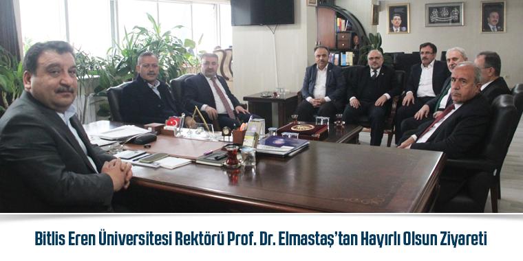 Bitlis Eren Üniversitesi Rektörü Prof. Dr. Elmastaş'tan Hayırlı Olsun Ziyareti