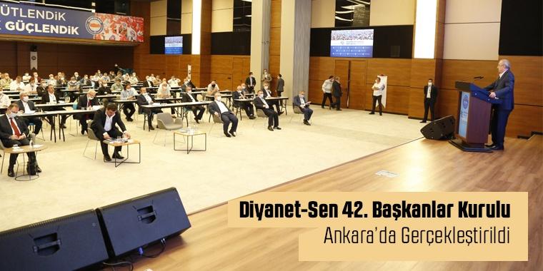 Diyanet-Sen 42. Başkanlar Kurulu Ankara'da Gerçekleştirildi