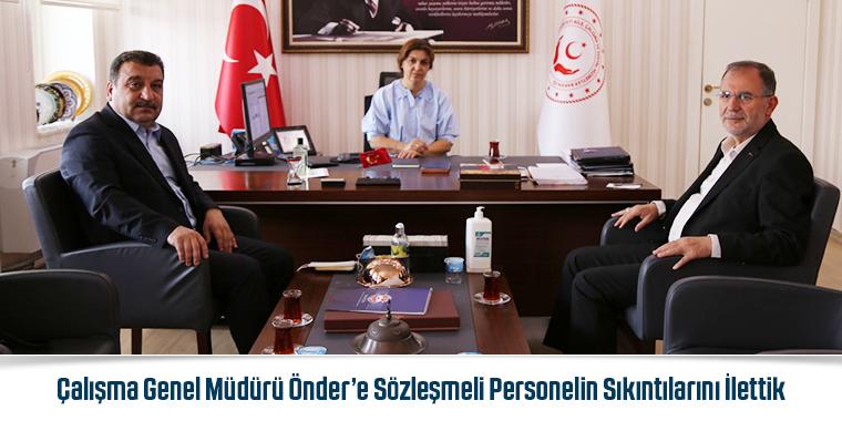Çalışma Genel Müdürü Önder'e Sözleşmeli Personelin Sıkıntılarını İlettik