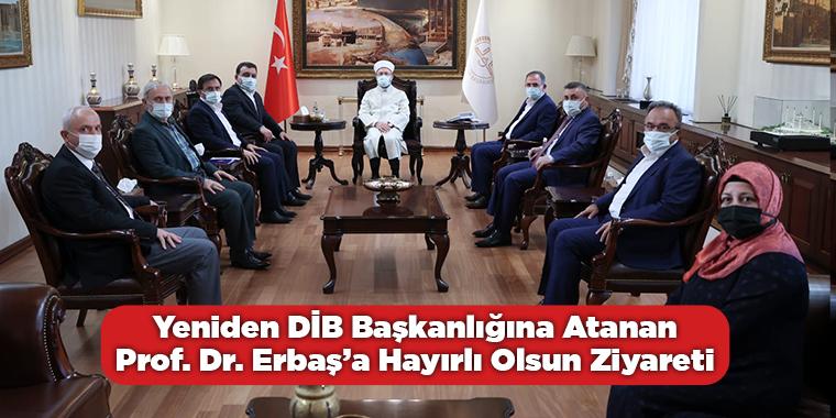 Yeniden DİB Başkanlığına Atanan Prof. Dr. Erbaş'a Hayırlı Olsun Ziyareti
