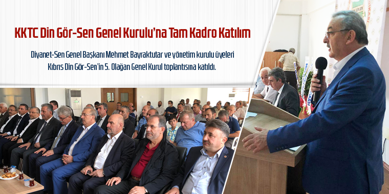 KKTC Din Gör-Sen Genel Kurulu'na Tam Kadro Katılım