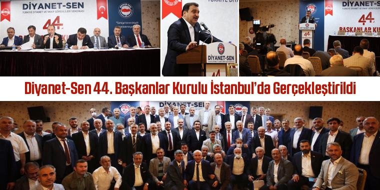 Diyanet-Sen 44. Başkanlar Kurulu İstanbul'da Gerçekleştirildi