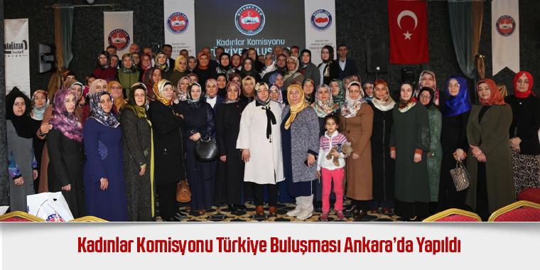 Kadınlar Komisyonu Türkiye Buluşması Ankara'da Yapıldı
