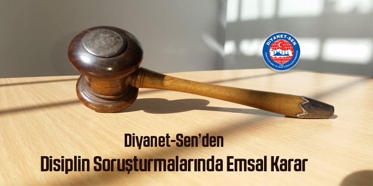 Diyanet-Sen'den Disiplin Soruşturmalarında Emsal Karar