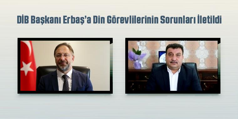 DİB Başkanı Erbaş'a Din Görevlilerinin Sorunları İletildi