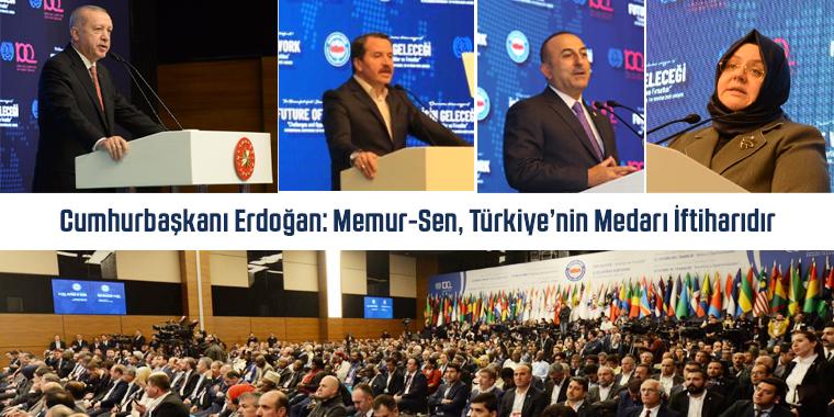 Cumhurbaşkanı Erdoğan: Memur-Sen, Türkiye'nin Medarı İftiharıdır