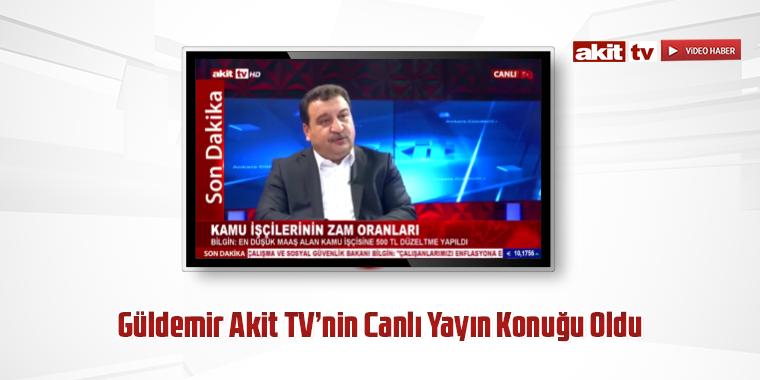 Güldemir Akit TV'nin Canlı Yayın Konuğu Oldu