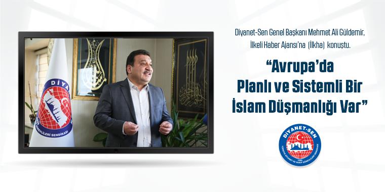 İlkha'ya Konuşan Güldemir:  Avrupa'da Planlı ve Sistemli Bir İslam Düşmanlığı Var
