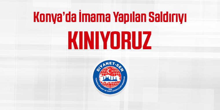Konya'da İmama Yapılan Saldırıyı Kınıyoruz