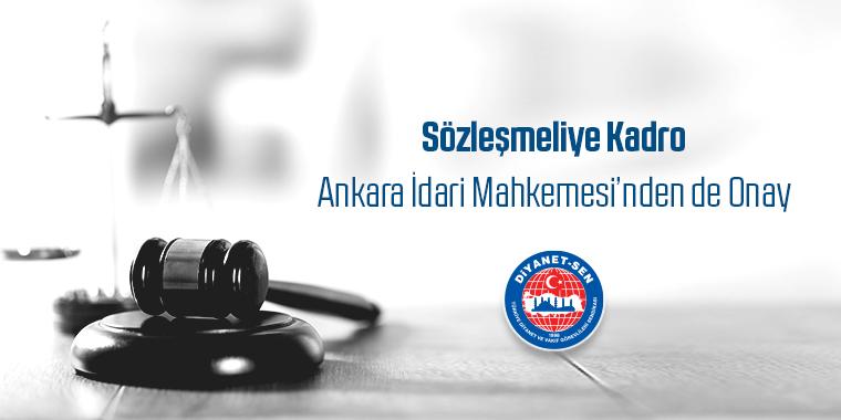 Sözleşmeliye Kadro Ankara İdari Mahkemesi'nden de Onay