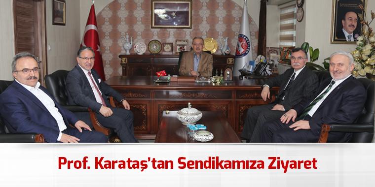Prof. Karataş ve Belada'dan Sendikamıza Ziyaret