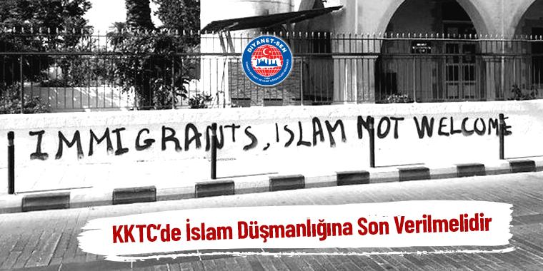 KKTC'de İslam Düşmanlığı'na Son Verilmelidir