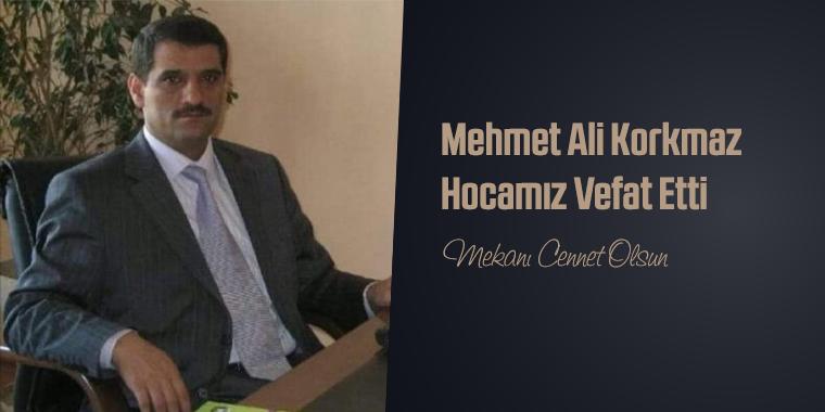 Mehmet Ali Korkmaz Hocamız Vefat Etti