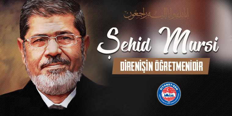 Şehid Mursi, Direnişin Öğretmenidir!