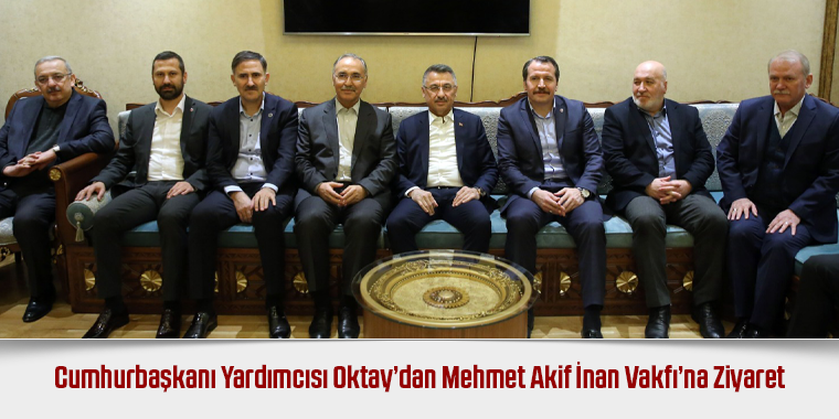 Cumhurbaşkanı Yardımcısı Oktay'dan Mehmet Akif İnan Vakfı'na Ziyaret