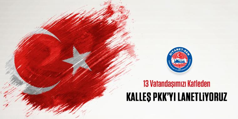 13 Vatandaşımızı Katleden  Kalleş PKK'yı Lanetliyoruz