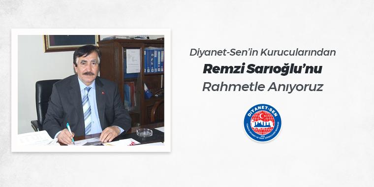 Diyanet-Sen'in Kurucularından Remzi Sarıoğlu'nu Rahmetle Anıyoruz