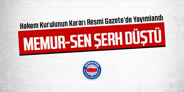 Hakem Kurulunun Kararı Resmi Gazetede Yayımlandı, Memur-Sen Karar'a Şerh Düştü