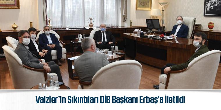 Vaizler'in Sıkıntıları DİB Başkanı Erbaş'a İletildi