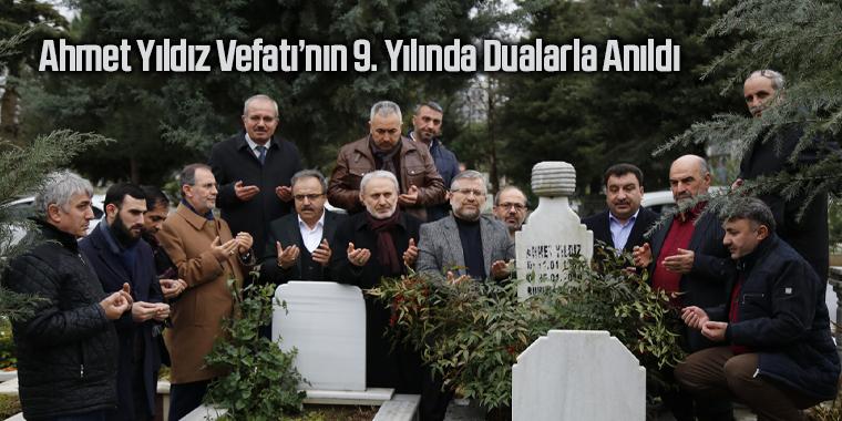 Ahmet Yıldız Vefatı'nın 9. Yılında Dualarla Anıldı