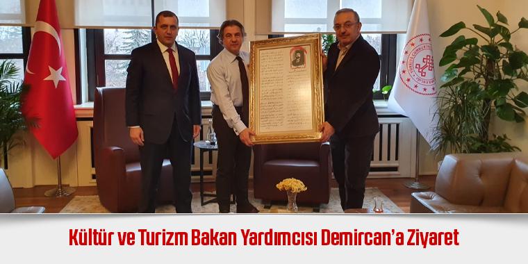 Kültür ve Turizm Bakan Yardımcısı Demircan'a Ziyaret